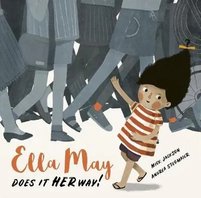 Ella May Does It Her Way by Mick Jackson ill. Andrea Stegmaier