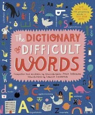 The Dictionary Of Difficult Words by Jane Solomon ill. Louise Lockhart