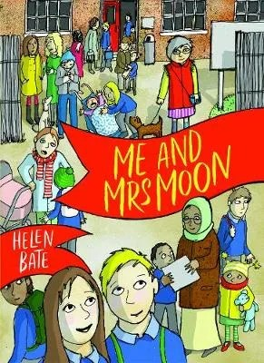Me ANd Mrs Moon by Helen Bate