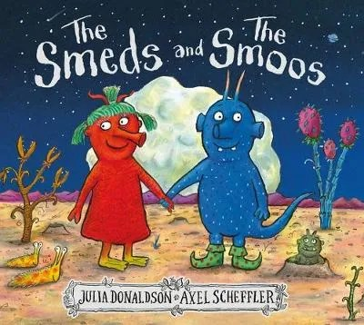 The Smeds And The Smoos by Julia Donaldson and Axel Scheffler
