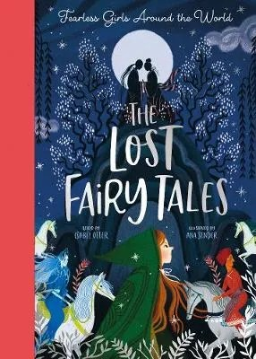 The Lost Fairy Tales retold by Isabel Otter ill. Anna Sender