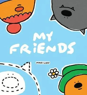 My Friends by Max Low