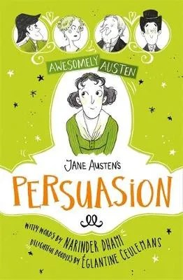 Awesomely Austen: Jane Austen's Persuasion Illustrated and Retold by Narinder Dhami ill. Eglantine Ceulemans