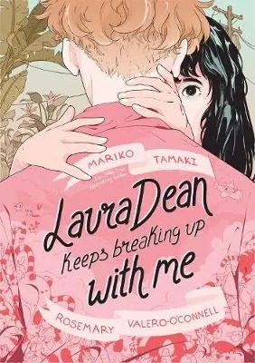 Laura Dean Keeps Breaking Up With Me by Mariko Tamaki and Rosemary Valero-O'Connell
