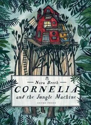 Cornelia And The Jungle Machine by Nora Brech
