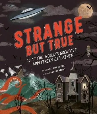 Strange But True by Kathryn Hulick ill Gordy Wright