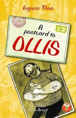 A Postcard To Ollis by Ingunn Thon ill. Nora Brech tr. Sian Mackie