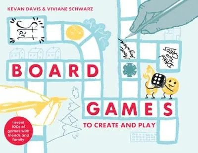 Board Games To Create And Play by Ian Livingstone