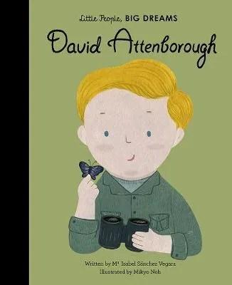 David Attenborough – Little People, Big Dreams 40 by Maria Isabel Sanchez Vegara ill Mikyo Noh