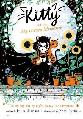 Kitty And The Sky Garden Adventure by Paula Harrison ill. Jenny Lovlie