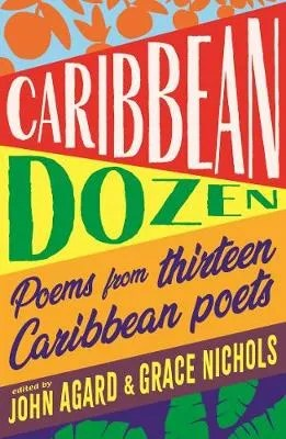 Caribbean Dozen ed. John Agard & Grace Nichols