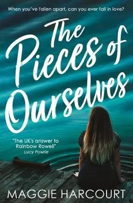 The Pieces Of Ourselves by Maggie Harcourt