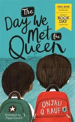The Day We Met The Queen by Onjali Q. Rauf