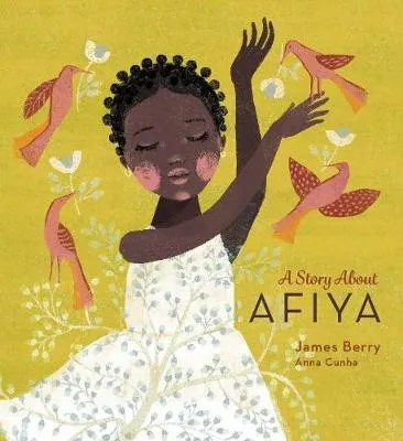 A Story About Afiya by James Berry ill.  Anna Cunha