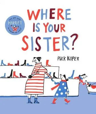 Where Is Your Sister? by Puck Koper