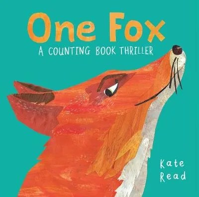 One Fox, A Counting Book Thriller by Kate Read