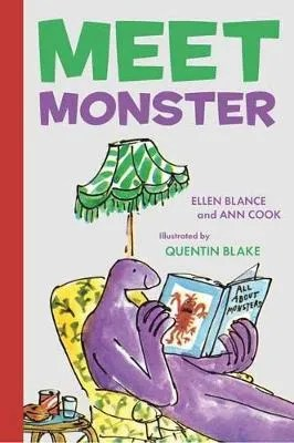 Meet Monster – The First Big Monster Book by Ellen Blance and Ann Cook ill. Quentin Blake
