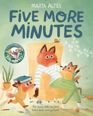 Five More Minutes by Marta Altes