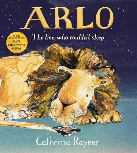 Arlo The Lion Who Couldn't Sleep by Catherine Rayner