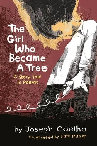 The Girl Who Became A Tree by Joseph Coelho ill. Kate Milner