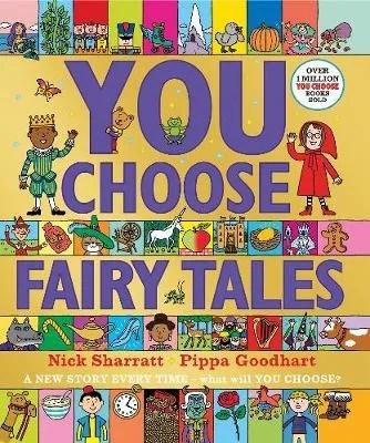 You Choose Fairy Tales by Pippa Goodhart ill. Nick Sharratt (illustrator)