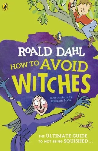 How To Avoid Witches – Roald Dahl & Quentin Blake