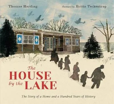 The House By The Lake by Thomas Harding ill. Britta Teckentrup