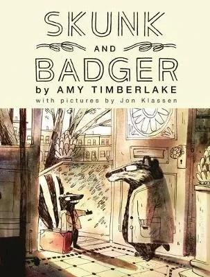 Skunk And Badger by Amy Timberlake ill. Jon Klassen