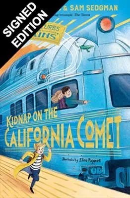 Kidnap On The California Comet by M.G. Leonard & Sam Sedgman ill. Elisa Paganelli (illustrator)