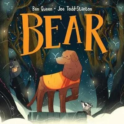 Bear by Ben Queen ill. Joe Todd-Stanton