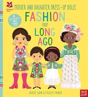 National Trust: Mother and Daughter Dress-Up Dolls: Fashion From Long Ago – Mother and Daughter Paper Dolls by Felicity French (illustrator) & Gracie Swan (author)