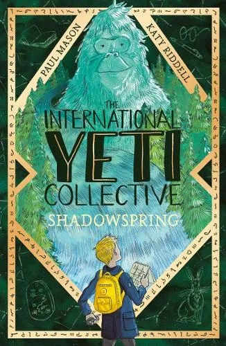 The International Yeti Collective 2: Shadowspring by Paul Mason ill. Katy Riddell