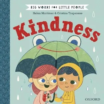 Big Words For Little People: Kindness by Helen Mortimer ill. Cristina Trapanese