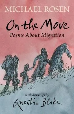 On The Move by Michael Rosen ill. Quentin Blake