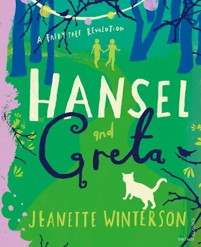 Hansel and Gretel: A Fairy Tale Revolution by Jeanette Winterson ill. Laura Barrett