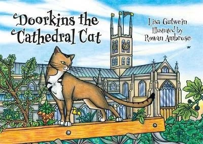 Doorkins the Cathedral Cat by Lisa Gutwein ill. Rowan Ambrose