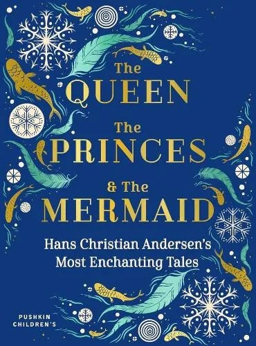 The Queen, the Princes and the Mermaid: Hans Christian Andersen's Most Enchanting Tales ill. Lucie Arnoux (illustrator) tr. Misha Hoekstra