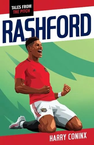 Rashford – Tales from The Pitch by Harry Coninx