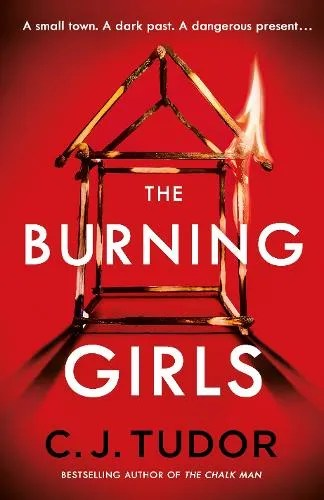 The Burning Girls by C. J. Tudor