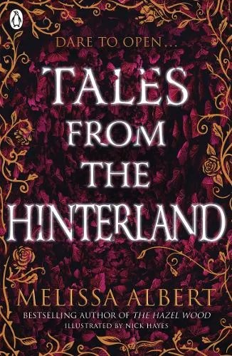 Tales From the Hinterland – The Hazel Wood by Melissa Albert ill. Nick Hayes