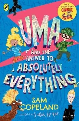 Uma and the Answer to Absolutely Everything by Sam Copeland ill.Sarah Horne