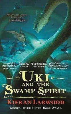 Uki and the Swamp Spirit – The Five Realms by Kieran Larwood ill. David Wyatt