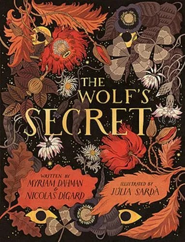 The Wolf's Secret by Nicolas Digard & Myriam Dahman ill.Julia Sarda