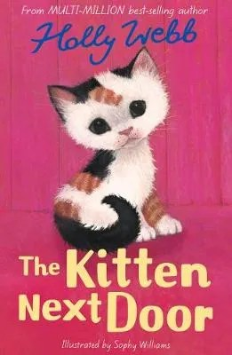 The Kitten Next Door – Animal Stories 47 by Holly Webb ill.Sophy Williams