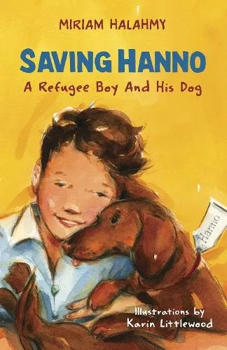 Saving Hanno: A Refugee Boy and His Dog by Miriam Halahmy ill. Karin Littlewood