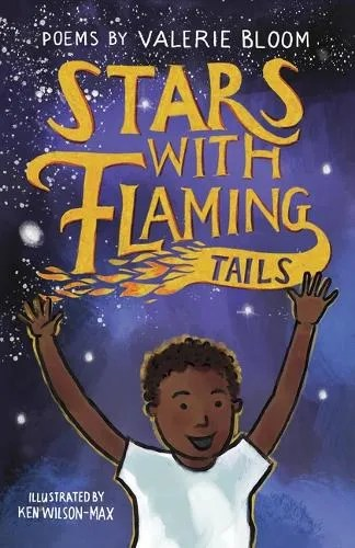 Stars With Flaming Tails by Valerie Bloom ill. Ken Wilson-Max