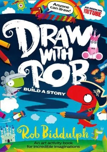Draw With Rob 3: Build a Story by Rob Biddulph
