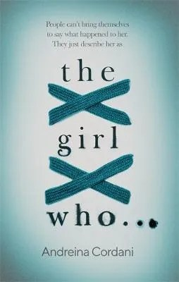 The Girl Who by Andreina Cordani