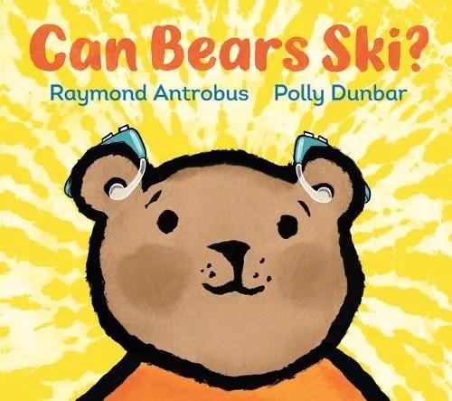 Can Bears Ski? by Raymond Antrobus ill. Polly Dunbar