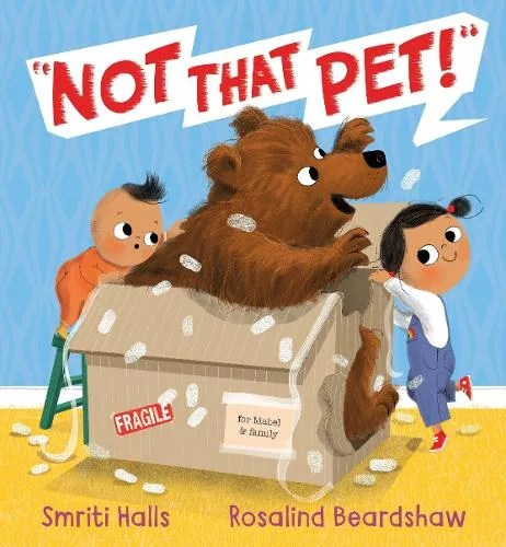 Not That Pet by Smriti Halls ill. Rosalind Beardshaw